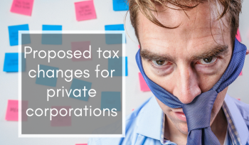 Proposed tax changes for private corporations